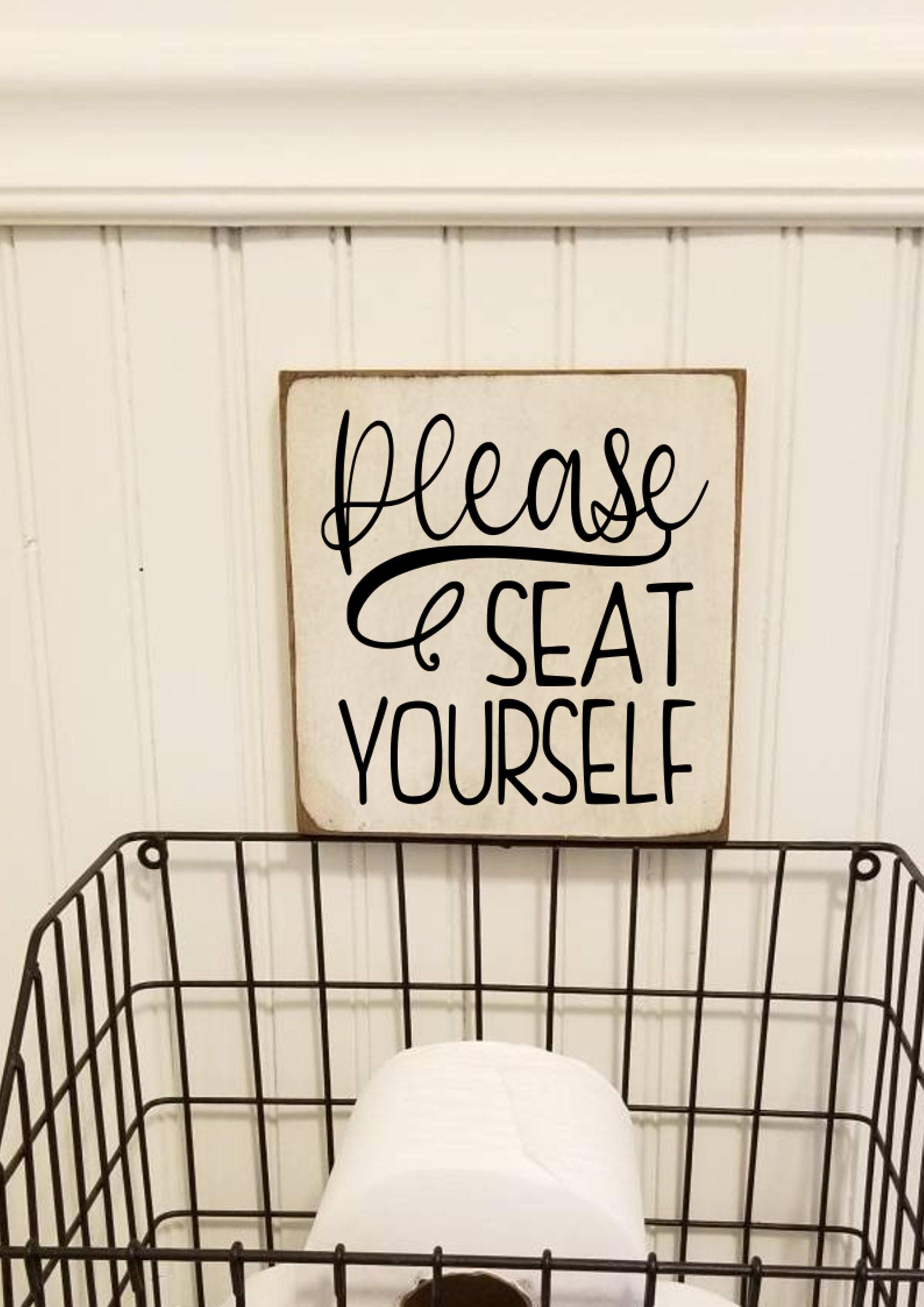 bathroom decor farmhouse decor rustic wood signs Please seat yourself funny bathroom sign