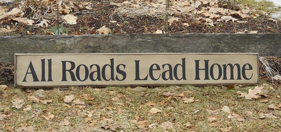 All Roads Lead Home Primitive Wooden sign, Home decor, sign, plaque, gift, holiday sign, house, for the holidays, decorative sign, rustic
