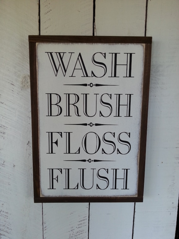 Wash Brush Floss Flush Sign - Bathroom Sign - Farmhouse Decor - Rustic Bathroom Decor - Home Decor - Bathroom Signs - Childrens Signs -