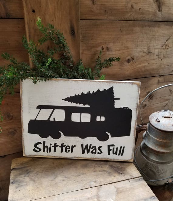 Christmas Vacation - Shitter Was Full - Christmas Decor - Vintage Christmas - Farmhouse Christmas Decor - Rustic Christmas - Christmas Sign