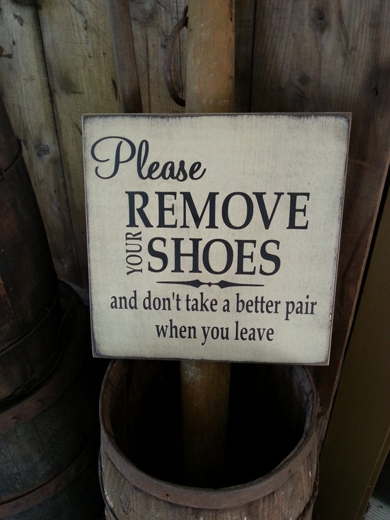 Please Remove Your Shoes Wooden Sign, Mud Room Sign, House Warming Gift,Primitive Sign, Farmhouse Sign