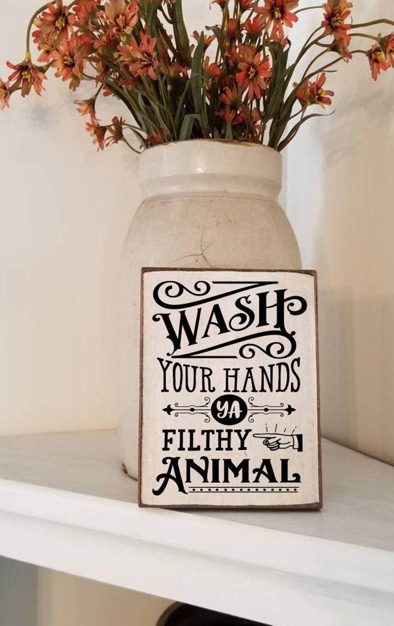 Wash Your Hands Ya Filthy Animal Sign  Bathroom Decor  Funny image 0