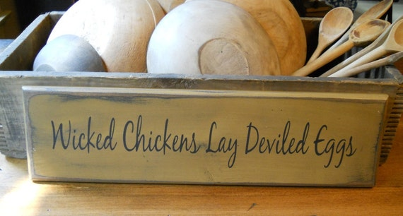 Wicked chickens lay deviled eggs,Wooden sign,home decor, primitive sign