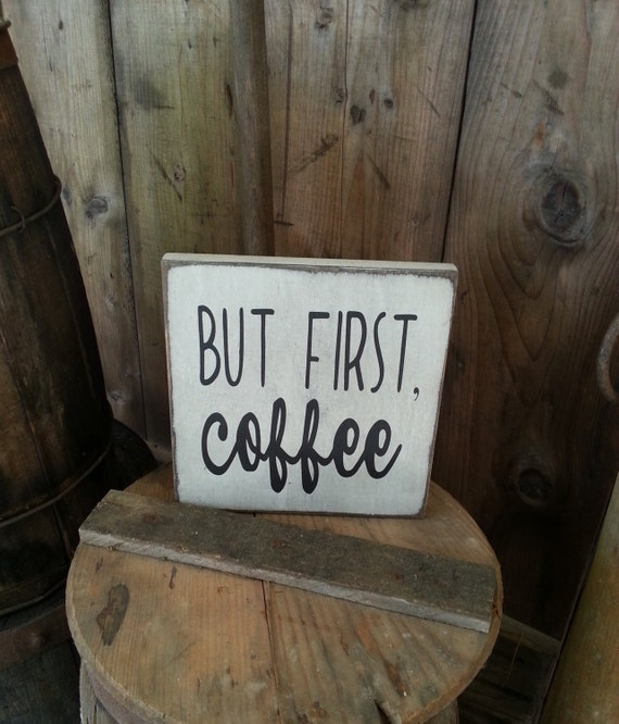 But First Coffee Sign - Kitchen Sign - Farmhouse Decor - Coffee Sign -  Rustic Wooden Sign - Primitive Sign - Kitchen Decor