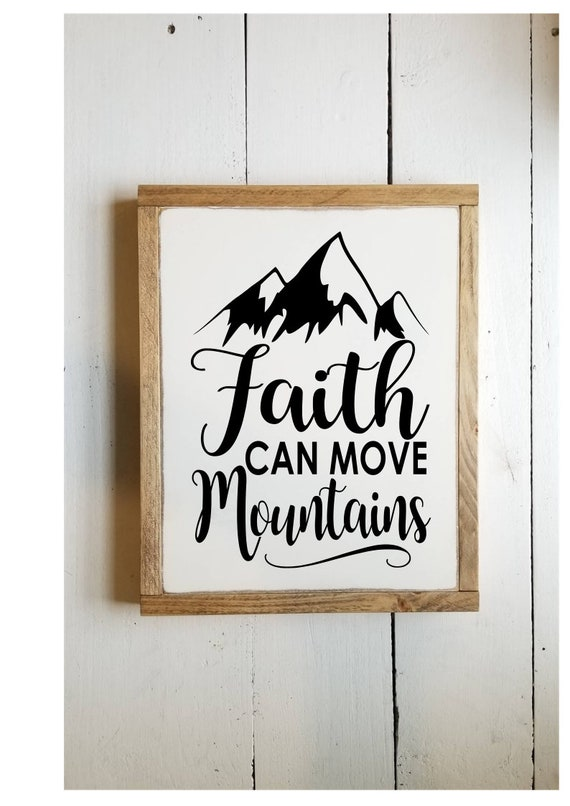 Faith Can Move Mountains - Inspirational Sign - Farmhouse Decor - Rustic Wooden Sign - Kitchen Decor - Farmhouse Sign - Welcome Sign - Signs