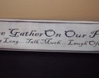Come Gather on Our Porch primitive sign