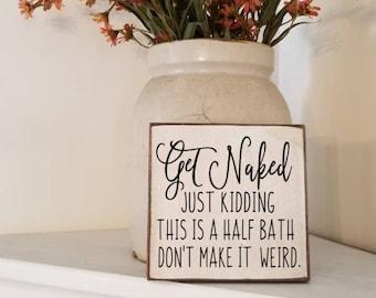 Get Naked Just Kidding Bathroom Sign - Bathroom Decor - Funny Bathroom Sign - Farmhouse Decor - Primitive Bathroom Sign