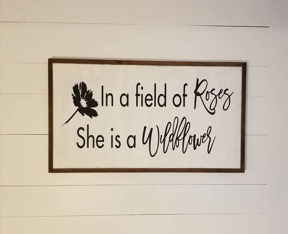 "In a field of roses She is a wildflower wood sign - 17"" x 35"" - Girls Nursery - Farmhouse Decor - Rustic Decor - Baby Shower - Girls Room"