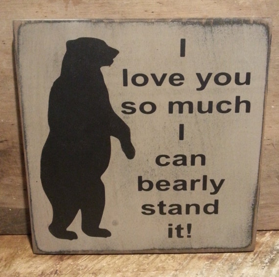I Love You So Much I Can Bearly Stand It Wood Sign,  Kids Room Sign, Boys Room Decor, Girls Room Sign, Baby's Room, Baby Shower Gift, Cabin
