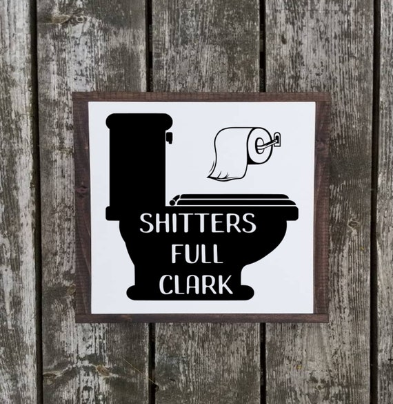 Christmas Vacation - Shitters Full Clark - Christmas Decor - Farmhouse Christmas Decor - Rustic Christmas - Christmas Sign - Bathroom Sign