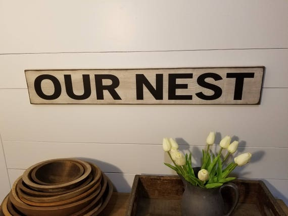 OUR NEST Sign - Farmhouse Decor - Family Sign - Love - Rustic Wooden Sign - Primitive Sign - Kitchen Decor - Farmhouse Sign - Welcome Sign