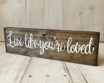 Live Like You're Loved Reclaimed Wood Sign