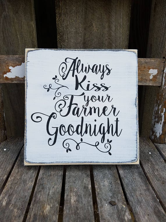 Always Kiss Your Farmer Goodnight Sign Rustic Wood Sign Mini Etsy