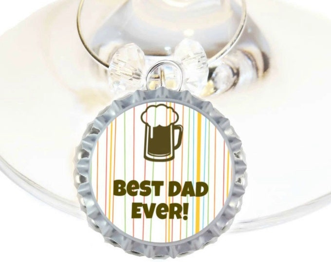 Father's Day Wine Charm Gift For Dad - Best Dad Ever - Bottle Cap - sold individually
