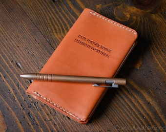 """Leather """"Until Further Notice, Celebrate Everything"""" notebook cover for Field Notes and other 3.5x5.5"""" pocket notebooks - chestnut skirting"""