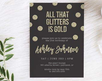 All that Glitters is Gold birthday invitation, glitter birthday invitation, 21st birthday invitation, any age birthday invitation, sparkle