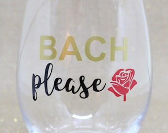 The Bachelor Wine Glass / Bach Please / Monday Night / Bachelor Monday / Friend Gifts / Viewing Party Wine Glasses