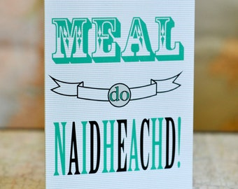 "Cairt Ghàidhlig // Scottish Gaelic greeting card. ""Meal do naidheachd"" means congratulations and is also used as a birthday greeting"