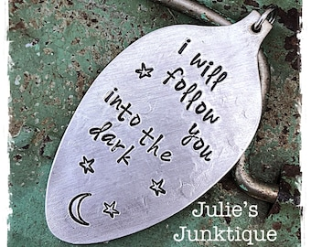 Stamped Vintage Upcycled Spoon Jewelry Pendant Charm - Music Lyrics - Death Cab For Cutie - I Will Follow You Into The Dark