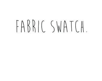 Fabric Swatch of Your Choice