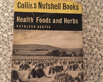 1962 Collins Nutshell Books Health foods and herbs - All you need to know in a nutshell by Kathleen Hunter