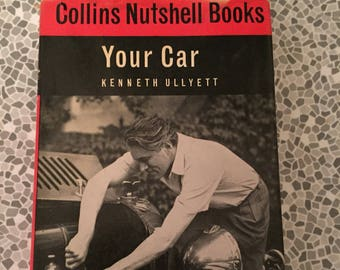 1963 Collins Nutshell Books Your Car - All you need to know in a nutshell by Kenneth Ullyett
