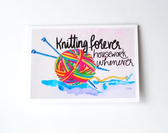 Knitting forever, housework whenever // knitting greeting card // yarn greeting card // crochet card // gift for knitters // knitting card