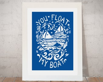 Romantic Sailing Art Print, Wall Art, Nautical print, Signed print, Valentines gift, Anniversary gift, You float my Boat by Port and Lemon