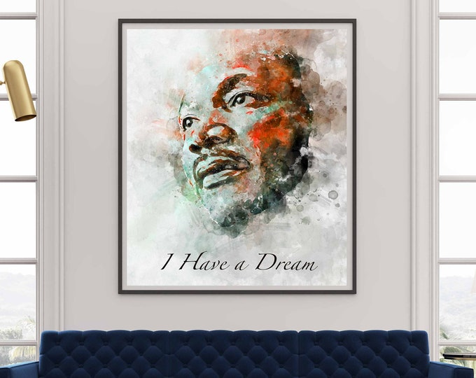 Martin Luther King poster, Martin Luther King print,I have dream poster, MLK poster,MLK print, Martin Luther King watercolor art painting