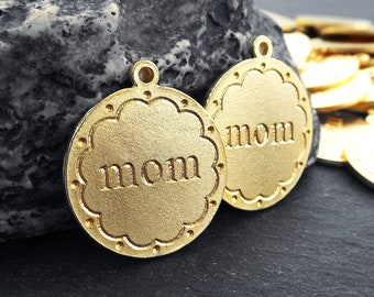Mom Charm Pendant, Gold Mother, Mama, Mommy, Mom Disc Charms, 22k Matte Gold Plated, 2pc