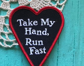 Take My Hand Run Fast Embroided Iron On Patch