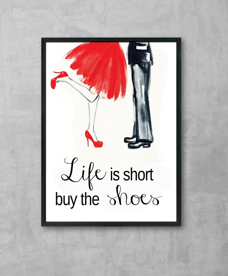 38f429af68260 Life is short Buy the Shoes - Red dress, Red shoes, Fashion Illustration  French inspired quote print