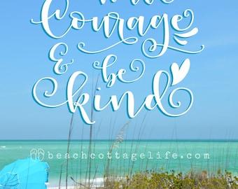 BEACH Photography Have COURAGE & Be KIND coastal beach umbrella blue turquoise Island Seaside Quote Coastal Home Decor Wall Art