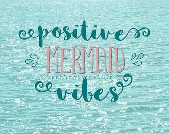 POSITIVE MERMAID VIBES Sparkles / Aqua Coral Pink Teal Mint Beach Coastal Living House Wall Art Photography Seaside Water Motivational