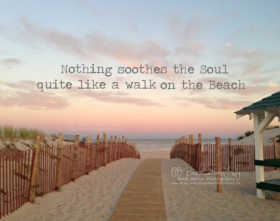 nothing soothes the soul like a walk on the beach seaside etsy