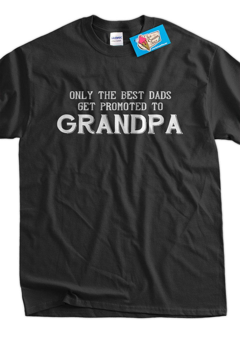 31b127ae Funny Grandpa T-Shirt Only The Best Dads Get Promoted To | Etsy
