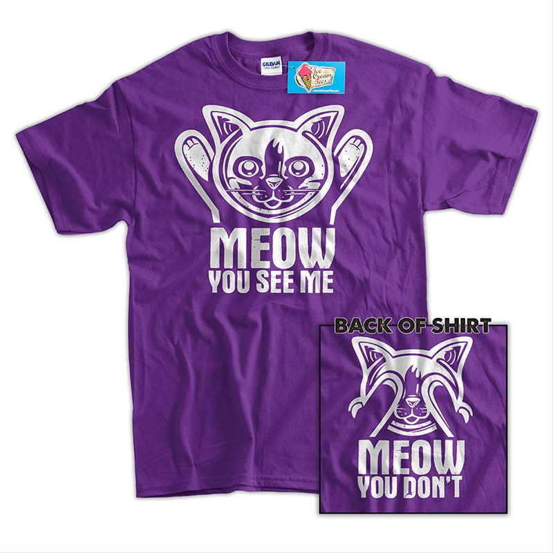 ff631480 Funny Cat shirt Meow you see me meow you don't Geek Tshirt   Etsy