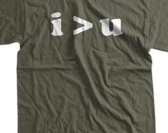 i u T-Shirt I Am Greater Then U T-Shirt Funny T-Shirt Gifts for Geeks  Screen Printed T-Shirt Tee Shirt T Shirt Mens Ladies Womens