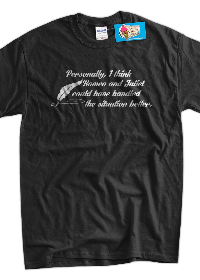 a2e78fab Funny Shakespeare T-Shirt Romeo and Juliet T-Shirt Geek | Etsy