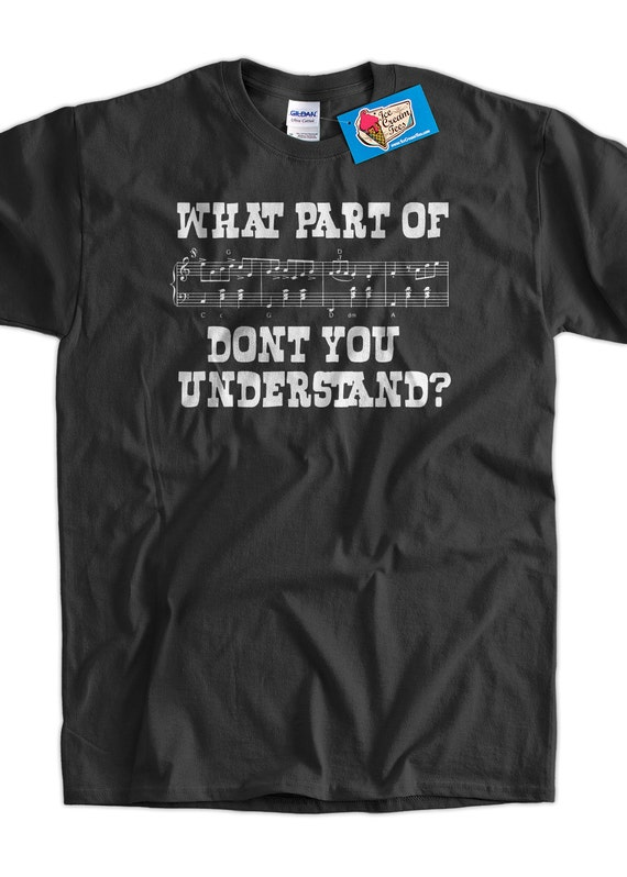 469ff7180a2 Funny Music T-Shirt What Part of Music Don t You
