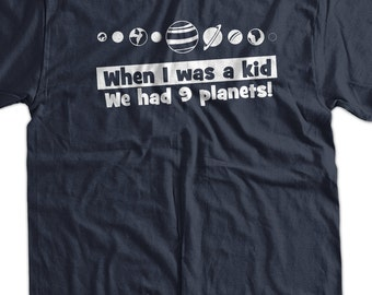 Funny T-Shirt Planets space  - When I Was A Kid We Had 9 Planets Screen Printed Science School Nerd Geek