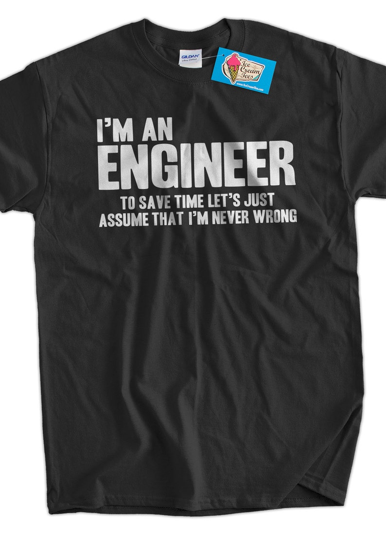 011ab13d Funny Engineer T-Shirt Engineers Are Never Wrong T-Shirt Gifts | Etsy