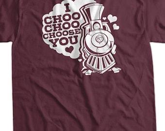Funny Train Shirt I Choose You I Choo Choo Choose You Love Valentine's Day Anniversary Gift Idea Train Trains Geeks Mens Ladies Womens Kids