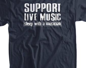 Support Live Music Sleep With A Musician Screen Printed T-Shirt Tee Shirt T Shirt Mens Ladies Womens Funny Music Geek Rock