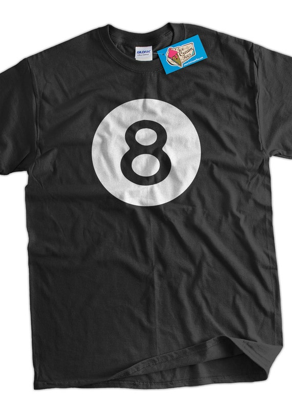 Funny 8 Ball T-shirt Magic Eight Ball Billiards Pool League  525181db60