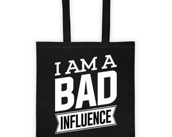 I AM A BAD INFLUENCE Tote bag