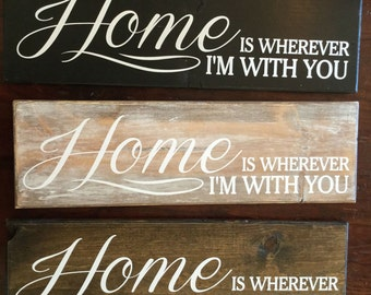 """song quote """"home is wherever im with you""""  wood sign, wedding gift, sweet, white washed"""