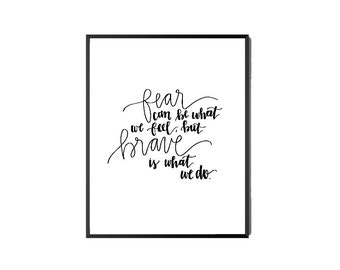 Printable Calligraphy Quote, handlettered print, bravery quote, inspirational, motivation, black and white, office art, handlettered