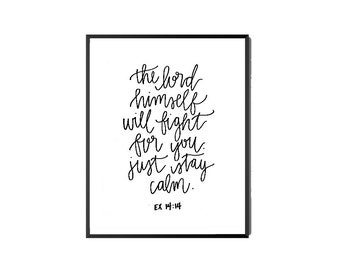 Printable Calligraphy Quote, handlettered print, Exodus 14:14, bible verse print, encourgaement, black and white, office art, handlettered
