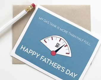 Happy Fathers Day Card. Funny Fathers Day Card. Gas tank half full card. Card for Dad.